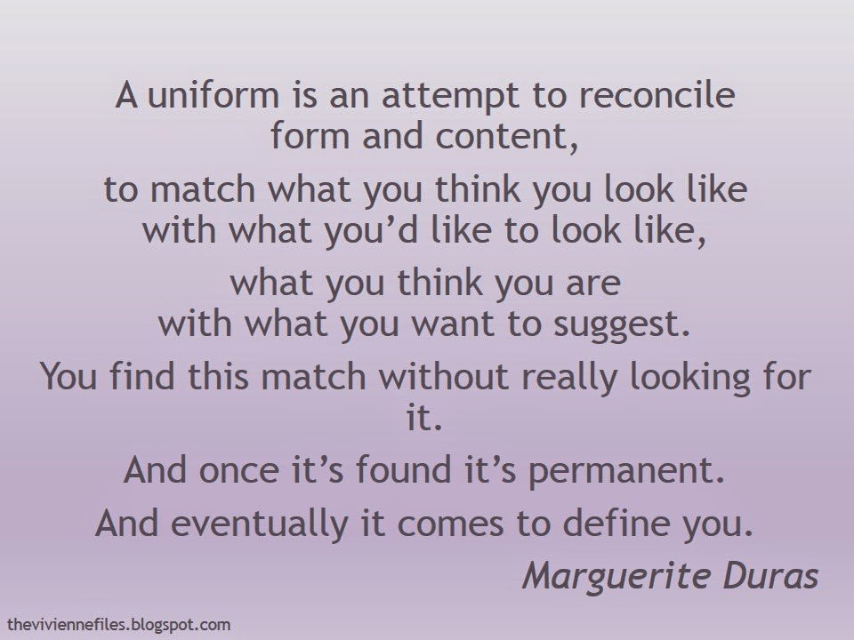 Marguerite Duras quote about finding a personal uniform