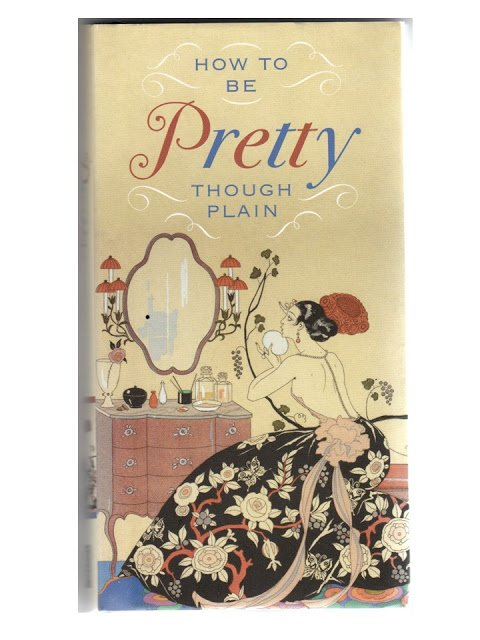 Monday Morning Giveaway: How to be Pretty, Though Plain