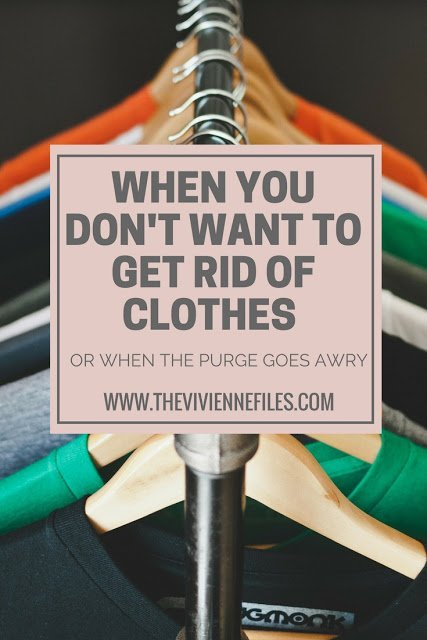When You Don't WANT to Get Rid of Clothes... or When The Closet Purge Goes Awry...