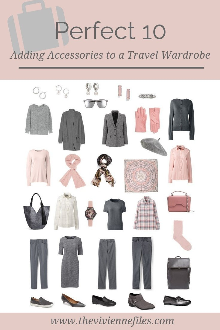 ADDING ACCESSORIES TO A GREY AND PINK PERFECT 10 TRAVEL WARDROBE