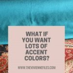 WHAT IF YOU WANT LOTS OF ACCENT COLORS IN YOUR WARDROBE?