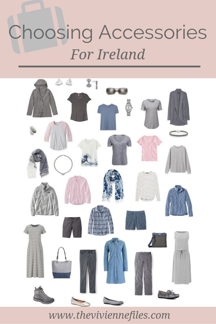 CHOOSING ACCESSORIES TO GO WITH A BLUE AND GREY TRAVEL CAPSULE WARDROBE FOR IRELAND!