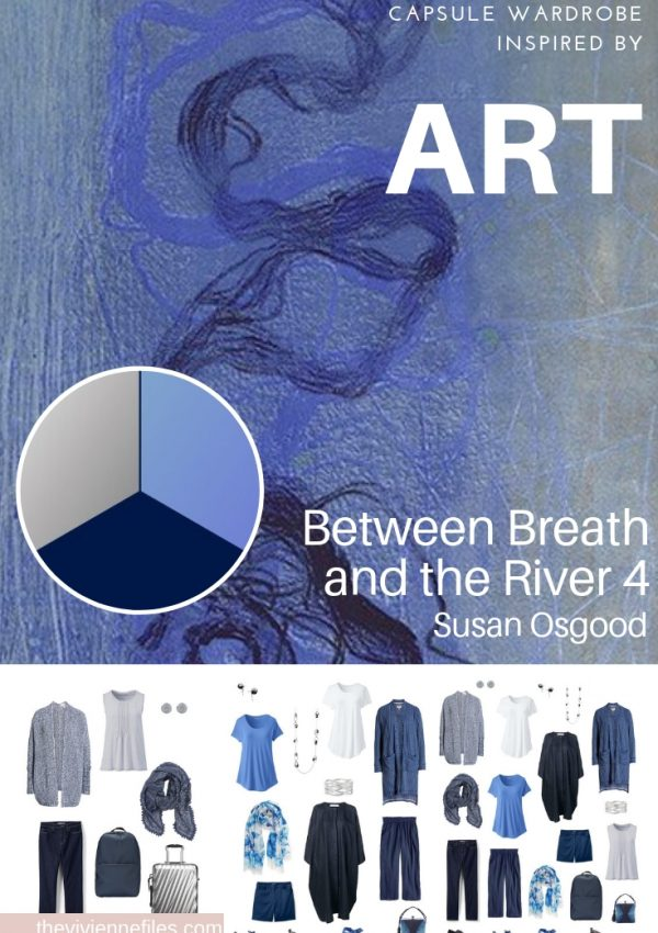 CREATE A TRAVEL CAPSULE WARDROBE INSPIRED BY ART – BETWEEN BREATH AND THE RIVER 4 BY SUSAN OSGOOD
