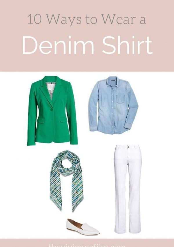 10 WAYS TO WEAR A DENIM (OR CHAMBRAY) SHIRT