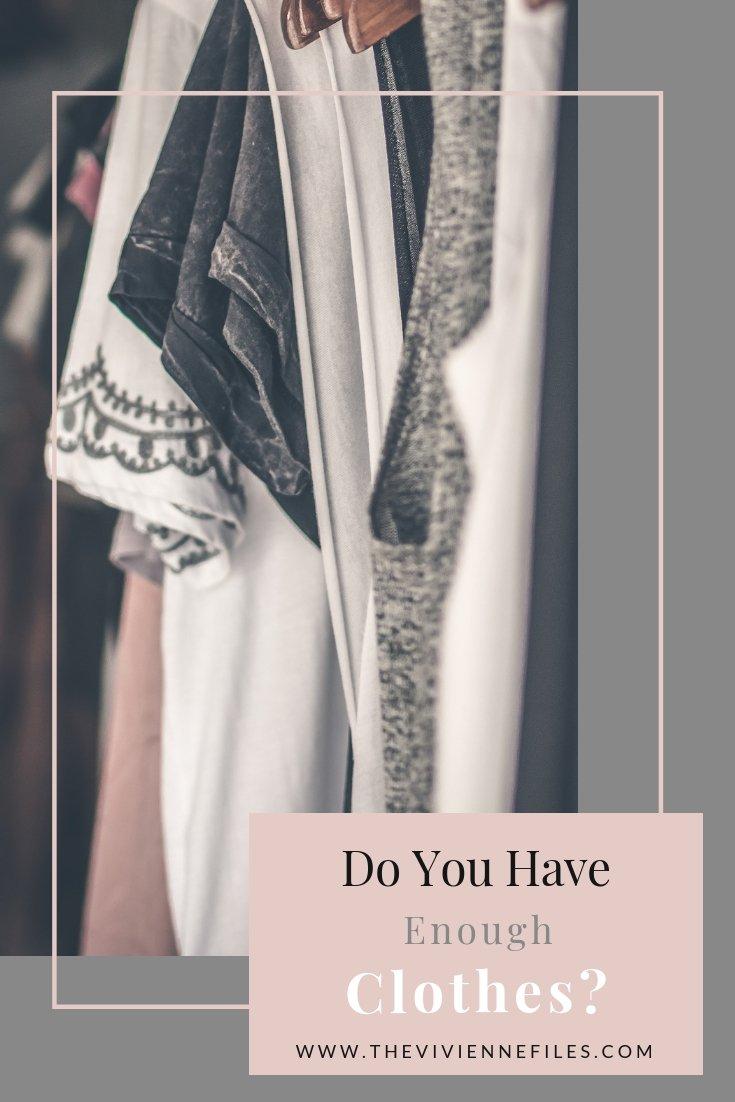 DO YOU HAVE ENOUGH CLOTHES?