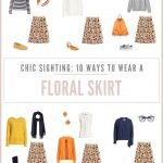 10 Ways to Wear a Floral Skirt