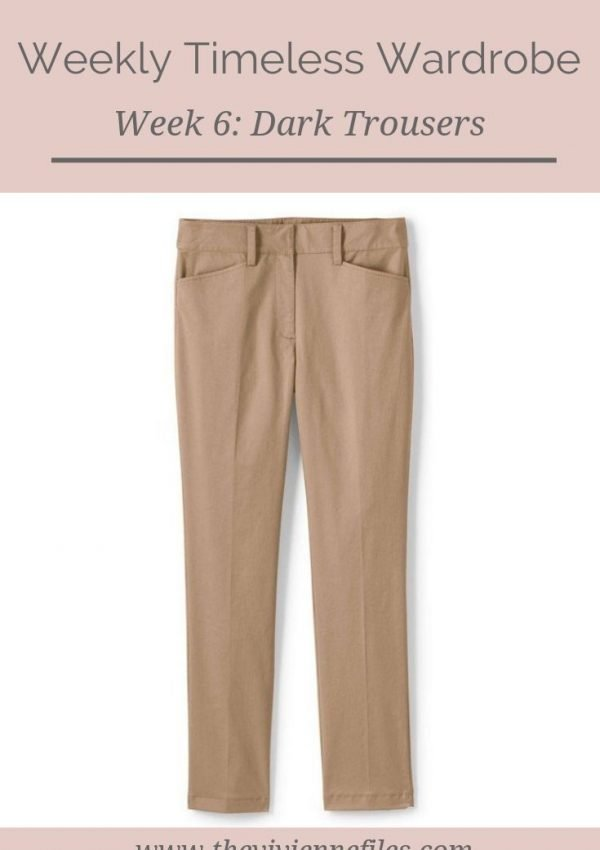 THE WEEKLY TIMELESS WARDROBE, WEEK 6: DARK TROUSERS