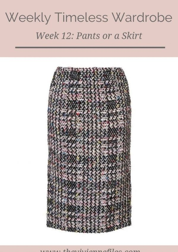 THE WEEKLY TIMELESS WARDROBE, WEEK 12: PANTS OR A SKIRT