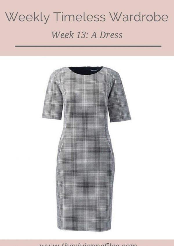 THE WEEKLY TIMELESS WARDROBE, WEEK 13: A DRESS