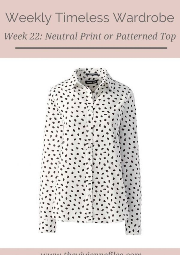 THE WEEKLY TIMELESS WARDROBE, WEEK 22_ A NEUTRAL PRINT OR PATTERNED TOP