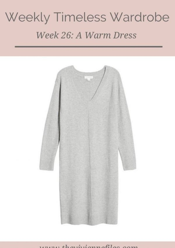 THE WEEKLY TIMELESS WARDROBE, WEEK 26: A WARM DRESS