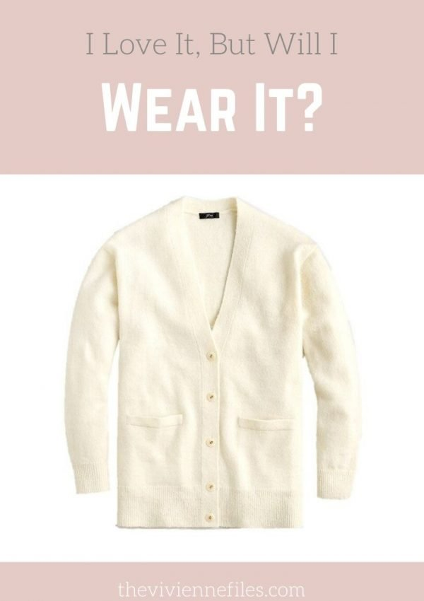 I LOVE IT, BUT WILL I WEAR IT? IVORY CARDIGAN