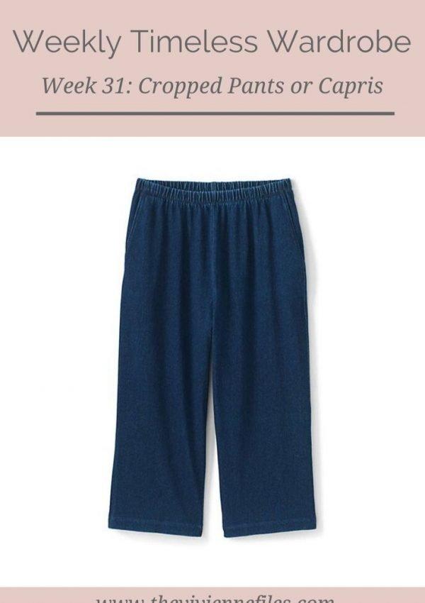 THE WEEKLY TIMELESS WARDROBE, WEEK 31: CROPPED PANTS OR CAPRIS
