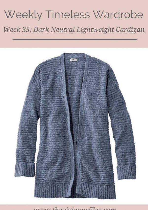 THE WEEKLY TIMELESS WARDROBE, WEEK 33: DARK NEUTRAL LIGHTWEIGHT CARDIGAN
