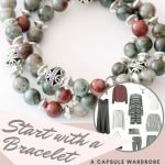 how to build a capsule wardrobe starting with a March birthstone bracelet