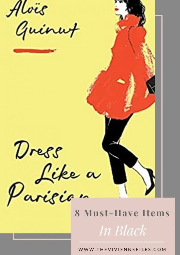 "RAIDING MY FRENCH BOOKS: 8 ""MUST-HAVE"" ITEMS IN BLACK FROM ""DRESS LIKE A PARISIAN"" BY ALOÏS GUINUT"