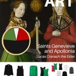 START WITH ART_ REVISITING SAINTS GENEVIEVE AND APOLLONIA BY LUCAS CRANACH THE ELDER