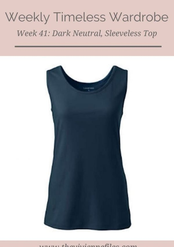 THE WEEKLY TIMELESS WARDROBE, WEEK 41: A DARK NEUTRAL, SLEEVELESS TOP