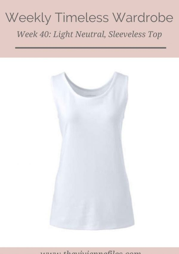 The Weekly Timeless Wardrobe, Week 40_ A Light Neutral, Sleeveless Top