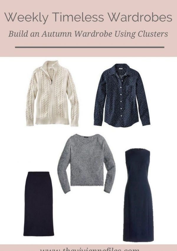 BUILDING AN AUTUMN WEEKLY TIMELESS WARDROBE USING CLUSTERS!