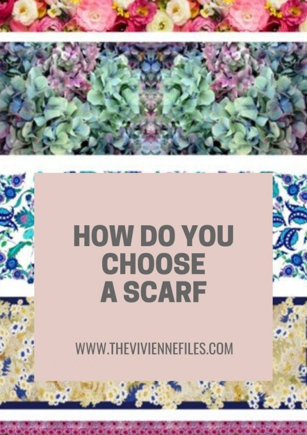 HOW DO YOU CHOOSE A SCARF?