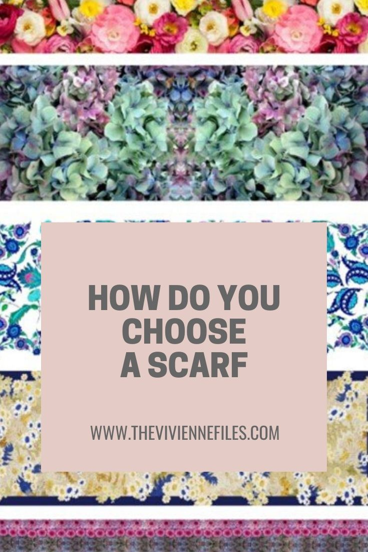 HOW DO YOU CHOOSE A SCARF?
