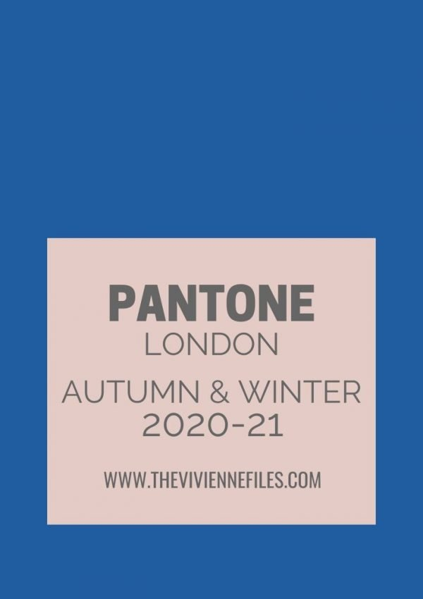 PANTONE LONDON AUTUMN 2020_21 COLORS – SOME ACCESSORY FAMILIES
