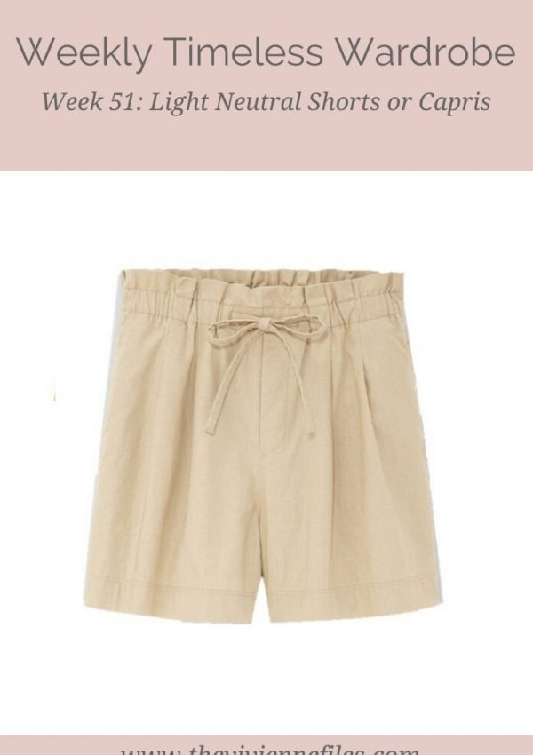 THE WEEKLY TIMELESS WARDROBE, WEEK 51: LIGHT NEUTRAL SHORTS OR CAPRIS