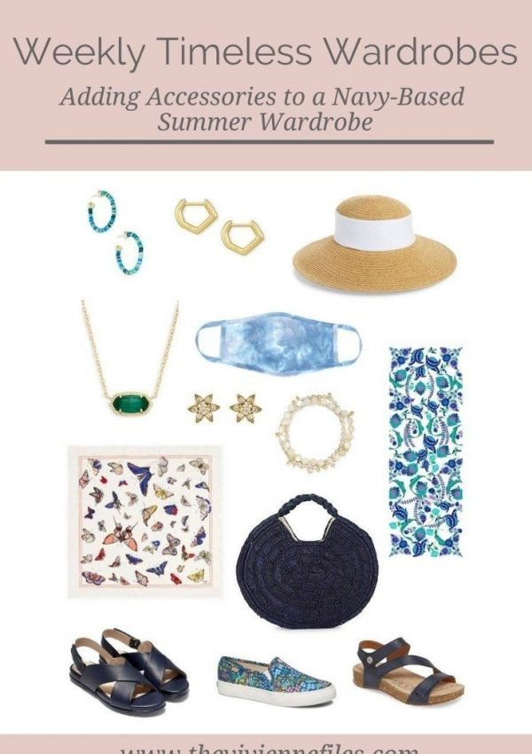 A NAVY-BASED SUMMER WEEKLY TIMELESS WARDROBE – ADDING ACCESSORIES