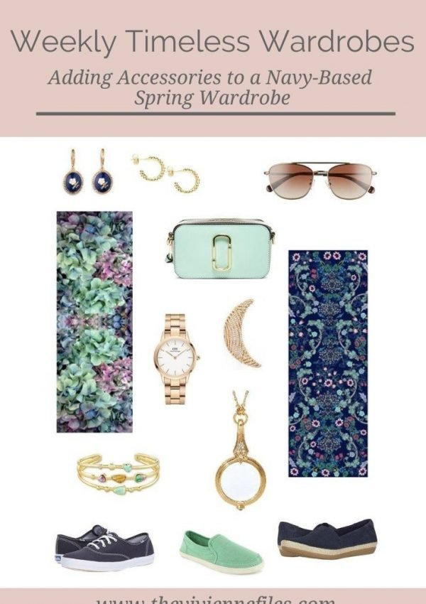ADDING ACCESSORIES TO A NAVY-BASED SPRING WEEKLY TIMELESS WARDROBE