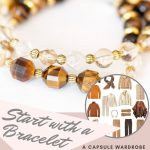 How to build a wardrobe starting with a tiger eye bracelet