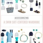 ACCESSORIZING A SWIM SUIT-CENTERED WARDROBE