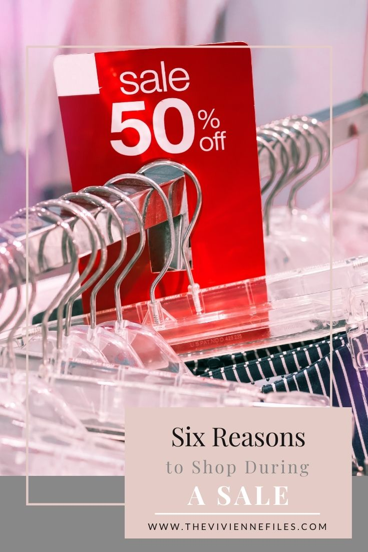 SIX GOOD REASONS TO SHOP DURING A SALE